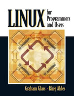 Linux for Programmers and Users - King Ables