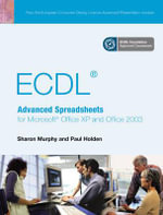 ECDL Advanced Spreadsheets for Office XP/2003 - Paul Holden