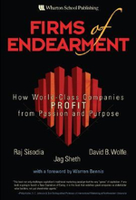 Firms of Endearment : How World-class Companies Profit from Passion and Purpose - Rajendra Sisodia