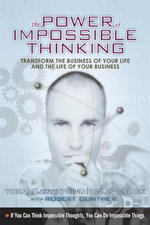 The Power of Impossible Thinking : Transform the Business of Your Life and the Life of Your Business - Yoram J. Wind