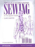 Patterns for Sewing for the Apparel Industry : A Step-by-Step Guide to Sewing Stylish Seams, Butt... - Claire B. Shaeffer