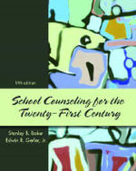 School Counseling for the 21st Century - Stanley B. Baker