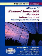 Microsoft Windows Server 2003 Exam 70-293 - Kenneth C. Laudon