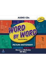 Word by Word Picture Dictionary with Wordsongs Music CD Student Book Audio CD's : Student Book Audio CD's - Steven J. Molinsky