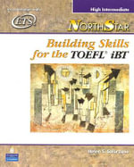 Northstar: High-intermediate Student Book : Building Skills for the TOEFL IBT - Helen S. Solorzano