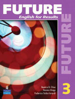Future : English for Results (with Practice Plus CD-ROM) Bk. 3 - Irene E. Schoenberg