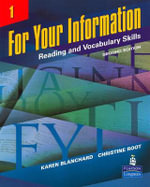 For Your Information 1 : Reading and Vocabulary Skills - Karen Louise Blanchard
