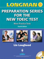 Longman Preparation Series for the New TOEIC Test : More Practice Tests (with Answer Key and Audioscript) - Lin Lougheed