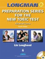 Longman Preparation Series for the New TOEIC Test : Advanced Course Student Book - Lin Lougheed