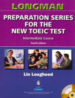 Longman Preparation Series for the New TOEIC Test : Intermediate Course (with Answer Key), with Audio CD and Audioscript - Lin Lougheed