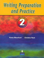 Writing Preparation and Practice 2 : Writing Preparation and Practice - Karen Louise Blanchard