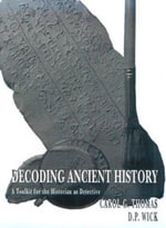 Decoding Ancient History : A Toolkit for the Historian as Detective - Carol G. Thomas