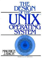 The Design of the Unix Operating System : Prentice Hall Software Series - Maurice J. Bach