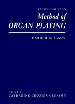 Method of Organ Playing :  A Method and Resource Handbook for Music Educator... - Harold Gleason