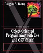 Object Oriented Programming with C++ and OSF/Motif - Douglas A. Young