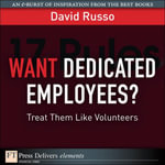 Want Dedicated Employees? : Treat Them Like Volunteers - David Russo