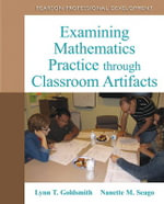 Examining Mathematics Practice Through Classroom Artifacts : Turning to Evidence - Lynn Goldsmith