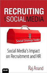 Recruiting with Social Media : Social Media's Impact on Recruitment and HR - Raj Anand