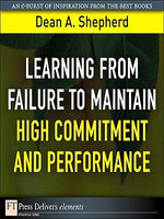 Learning from Failure to Maintain High Commitment and Performance - Dean A. Shepherd
