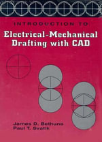 Introduction to Electrical Mechanical Drafting with CAD - James D. Bethune