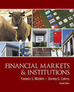 Financial Markets and Institutions : Policy and Practice - Frederic S. Mishkin