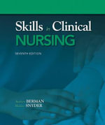 Skills in Clinical Nursing - Audrey J. Berman, Ph.D., RN, AOCN