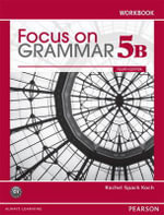Focus on Grammar Workbook Split 5B - Koch