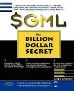 SGML : The Billion Dollar Secret - Chet Ensign