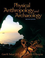 Physical Anthropology and Archaeology : Original Readings - Carol R. Ember
