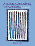 Automata, Computability and Complexity : Theory and Applications - Elaine Rich