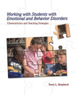 Working with Students with Emotional and Behavior Disorders : Characteristics and Teaching Strategies - Terry L. Shepherd