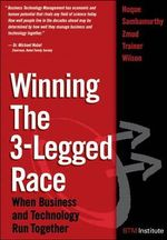 Winning the 3-Legged Race : When Business and Technology Run Together - Faisal Hoque