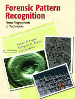 Forensic Pattern Recognition : from Fingerprints to Toolmarks - Robert D. Keppel