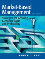 Market-based Management : Strategies for Growing Customer Value and Profitability - Roger Best