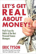 Let's Get Real About Money : Profit from the Habits of the Best Personal Finance Managers - Eric Tyson