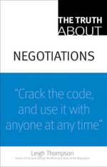 The Truth about Negotiations - Leigh L. Thompson