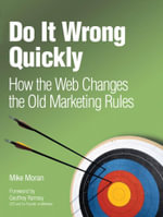 Do It Wrong Quickly : How the Web Changes the Old Marketing Rules, Adobe Reader - Mike Moran