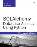 SQLAlchemy : Database Access Using Python - Mark Ramm