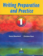Writing Preparation and Practice : Bk. 1 - Karen Louise Blanchard
