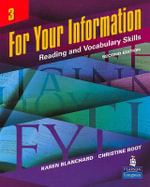 For Your Information 3 : Reading and Vocabulary Skills - Karen Louise Blanchard
