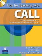Tips for Teaching with CALL : Practical Approaches for Computer-Assisted Language Learning - Carol A. Chapelle