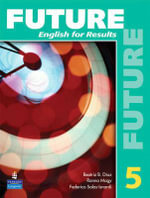 Future 5 : English for Results (with Practice Plus CD-ROM) - Mary Ann Maynard