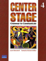 Center Stage: (international Version) Level 4 : Grammar to Communicate - Lynn Bonesteel