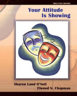 Your Attitude is Showing : A Primer of Human Relations - Sharon Lund O'Neil