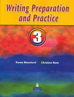 Writing Preparation and Practice : Bk. 3 - Karen Louise Blanchard