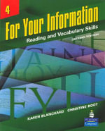 For Your Information 4: Reading and Vocabulary Skills : Reading and Vocabulary Skills - Karen Louise Blanchard
