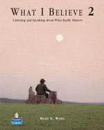 What I Believe 2 : Listening and Speaking About What Really Matters (student Book and Audio CDs) - Elizabeth Bottcher