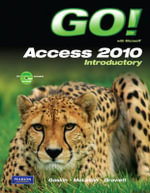 GO! with Microsoft Access 2010 Introductory : Comprehensive - Shelley Gaskin