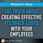 The Truth about Creating Effective Feedback Loops with Your Employees - Williamwilliam Kane