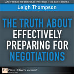 The Truth about Effectively Preparing for Negotiations - Leigh Thompson